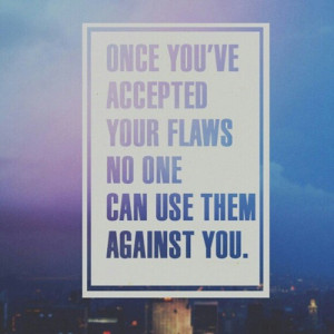 flaws, life, quotes