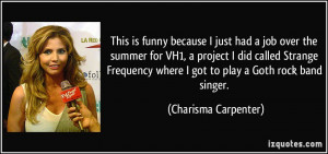 This is funny because I just had a job over the summer for VH1, a ...