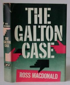 ROSS MACDONALD The Galton Case FIRST EDITION