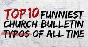 Top 10 Funniest Church Bulletin Typos Of All Time