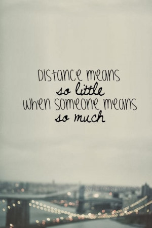 You are here: Home › Quotes › Long Distance Loving