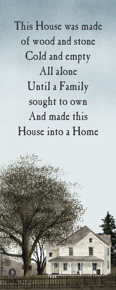 ... sought to own and made the House into a Home.