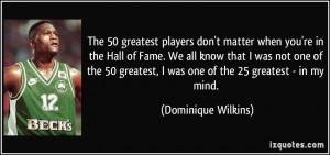 More Dominique Wilkins Quotes