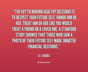 quote-A.-J.-Jacobs-the-key-to-making-healthy-decisions-is-131423_2.png