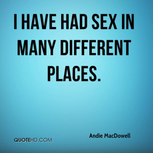 Andie MacDowell Sex Quotes