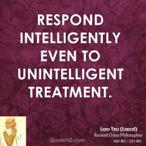 lao-tzu-lao-tzu-respond-intelligently-even-to-unintelligent.jpg