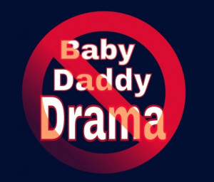 Baby Daddy Drama?