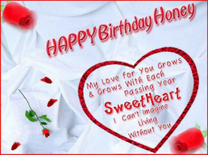 Happy birthday honey, My love for you grow and grows with each passing ...