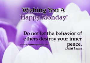 Wishing you a happy Monday, inner peace quotes for Monday