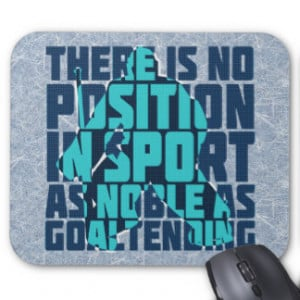 Hockey Goalie Noble Quote Mouse Pad