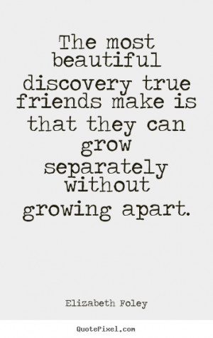 Quotes About Friends Growing Apart
