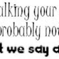 talking shit quotes or saying photo: talking shit SAYINGS-1-1.jpg