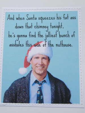Love Chevy Chase and Christmas Vacation movie. SO Funny!!!