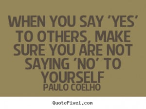 ... coelho more life quotes success quotes love quotes motivational quotes