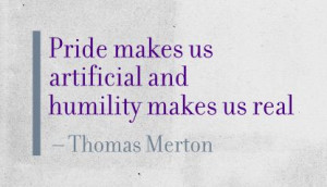 ... Humility Picture Quotes , Pride Picture Quotes , Real Picture Quotes