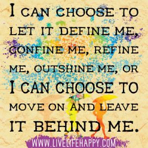 can choose to let it define me.