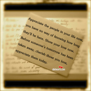 ... has been taken away, cherish those you love, appreciate them today