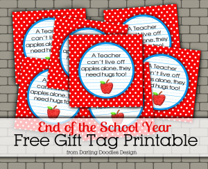 Teachers Need Hugs Too Gift Tag- free printable for the end of the ...