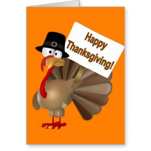 Funny Turkey saying ''Happy Thanksgiving!'' Cards