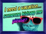 ... 11 10 13 31 42 i need a vacation life quotes quotes quote life quote