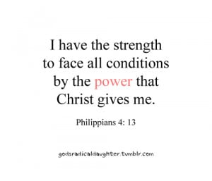 have the strength to face all conditions by the power that christ ...