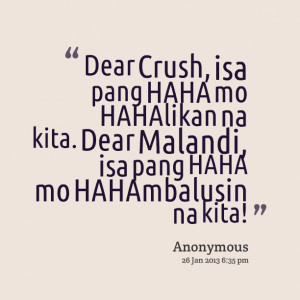 Quotes Picture: dear crush, isa pang haha mo hahalikan na kita dear ...