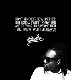 Rapper, wale, quotes, sayings, love, hip hop, lyrics