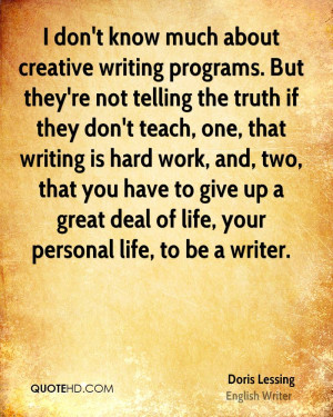 don't know much about creative writing programs. But they're not ...
