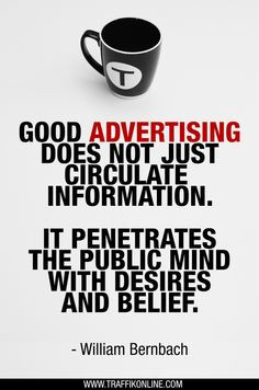 Good advertising does not just circulate information. It penetrates ...