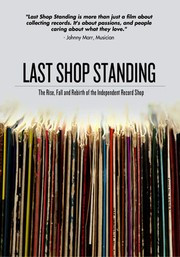 ... Shop Standing: The Rise, Fall, And Rebirth Of The Independent Record