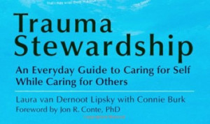 Book Review: Trauma Stewardship: An Everyday Guide for Caring for Self ...