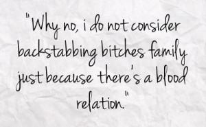 ... , Families Backstabbing, True Stories, Backstabbing Family Quotes