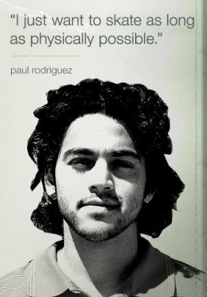 paul_rodriguez quote