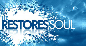 He Restores My Soul - Presentation Graphics [JPG] These 3 graphics are ...