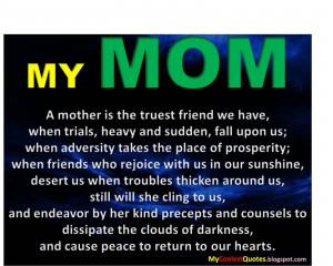 My MOM is the Truest Friend .....