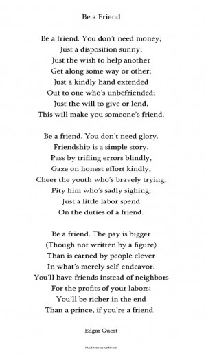 Be a Friend' - Edgar Guest