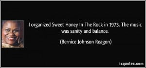 organized Sweet Honey In The Rock in 1973. The music was sanity and ...