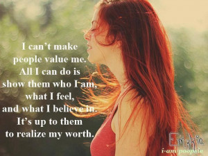 can't make people value me