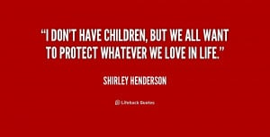quote-Shirley-Henderson-i-dont-have-children-but-we-all-203691.png