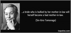 ... mother-in-law will herself become a bad mother-in-law. - Sin-Itiro