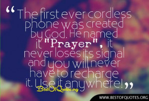 The first ever cordless phone was created by God. He named it