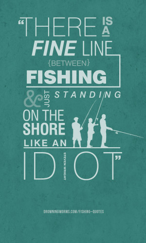 Fine Line – Fishing Quote