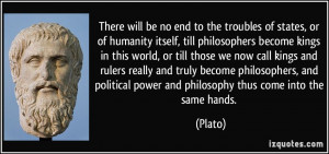 ... philosophers, and political power and philosophy thus come into the