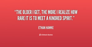 quote-Ethan-Hawke-the-older-i-get-the-more-i-5-95461.png