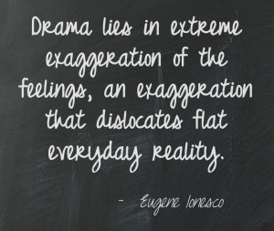 Exaggeration is another form of lying.