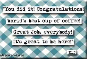 Elf Best Cup of Coffee Quote Refrigerator Magnet or Pocket Mirror (no ...