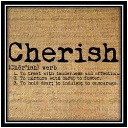 Cherish: wow I had no idea my name had such a deep meaning.