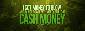 Gangster Sayings About Money Money to blow cash money