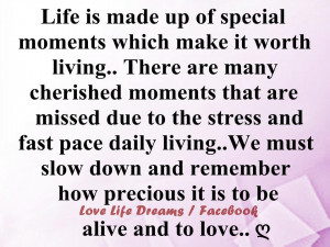 Life is made up of special moments ..