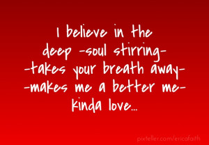 believe in the deep -soul stirring- -takes your breath away- -makes ...